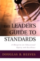 The Leader's Guide to Standards: A Blueprint for Educational Equity and Excellence (0787964026) cover image