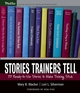 Stories Trainers Tell: 55 Ready-to-Use Stories to Make Training Stick (0787978426) cover image
