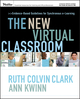 The New Virtual Classroom: Evidence-based Guidelines for Synchronous e-Learning (0787986526) cover image