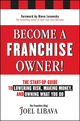 Become a Franchise Owner!: The Start-Up Guide to Lowering Risk, Making Money, and Owning What you Do (1118094026) cover image