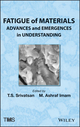Fatigue of Materials: Advances and Emergences in Understanding (1118257626) cover image
