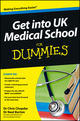 Get into UK Medical School For Dummies (1118450426) cover image