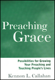 Preaching Grace: Possibilities for Growing Your Preaching and Touching People's Lives (1118692926) cover image