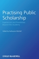 Practising Public Scholarship: Experiences and Possibilities Beyond the Academy (1405189126) cover image