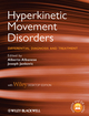 Hyperkinetic Movement Disorders: Differential Diagnosis and Treatment, with Desktop Edition
