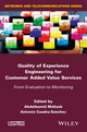 Quality of Experience Engineering for Customer Added Value Services: From Evaluation to Monitoring (1848216726) cover image