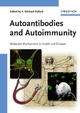 Autoantibodies and Autoimmunity: Molecular Mechanisms in Health and Disease (3527607226) cover image