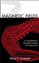 Magnetic Fields: A Comprehensive Theoretical Treatise for Practical Use (3527617426) cover image