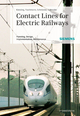Contact Lines for Electrical Railways: Planning, Design, Implementation, Maintenance, 2nd Edition (3895783226) cover image