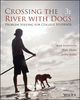 Crossing the River with Dogs, 3rd Edition (EHEP003726) cover image