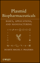 Plasmid Biopharmaceuticals: Basics, Applications, and Manufacturing (0470232927) cover image