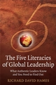 The Five Literacies of Global Leadership: What Authentic Leaders Know and You Need to Find Out (0470319127) cover image