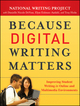 Because Digital Writing Matters: Improving Student Writing in Online and Multimedia Environments  (0470407727) cover image