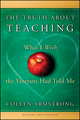 The Truth About Teaching: What I Wish the Veterans Had Told Me, Revised and Expanded, 2nd Edition (0470500727) cover image