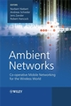 Ambient Networks: Co-operative Mobile Networking for the Wireless World (0470510927) cover image