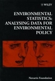 Environmental Statistics: Analysing Data for Environmental Policy (0470515627) cover image