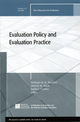 Evaluation Policy and Evaluation Practice: New Directions for Evaluation, Number 123 (0470556927) cover image