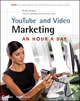 YouTube and Video Marketing: An Hour a Day (0470577827) cover image