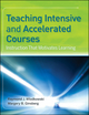 Teaching Intensive and Accelerated Courses: Instruction that Motivates Learning (0470638427) cover image