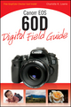 Canon EOS 60D Digital Field Guide (0470648627) cover image