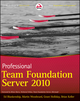 Professional Team Foundation Server 2010 (0470943327) cover image