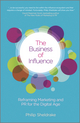 The Business of Influence: Reframing Marketing and PR for the Digital Age (0470978627) cover image