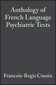 Anthology of French Language Psychiatric Texts (0470986727) cover image