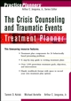 The Crisis Counseling and Traumatic Events Treatment Planner (0471046027) cover image
