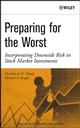 Preparing for the Worst: Incorporating Downside Risk in Stock Market Investments (0471234427) cover image