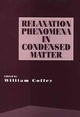 Advances in Chemical Physics, Volume 87, Relaxation Phenomena in Condensed Matter (0471303127) cover image