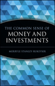 The Common Sense of Money and Investments (0471332127) cover image