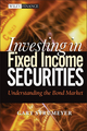 Investing in Fixed Income Securities: Understanding the Bond Market (0471465127) cover image