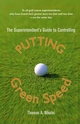 The Superintendent's Guide to Controlling Putting Green Speed (0471472727) cover image