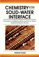 Chemistry of the Solid-Water Interface: Processes at the Mineral-Water and Particle-Water Interface in Natural Systems (0471576727) cover image
