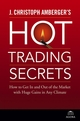 J. Christoph Amberger's Hot Trading Secrets: How to Get In and Out of the Market with Huge Gains in Any Climate (0471738727) cover image