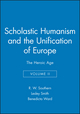 Scholastic Humanism and the Unification of Europe, Volume II: The Heroic Age (0631191127) cover image