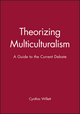 Theorizing Multiculturalism: A Guide to the Current Debate (0631203427) cover image