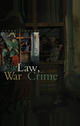 Law, War and Crime: War Crimes, Trials and the Reinvention of International Law (0745630227) cover image