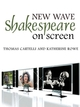 New Wave Shakespeare on Screen (0745633927) cover image
