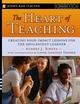 The Heart of Teaching: Creating High Impact Lessons for the Adolescent Learner