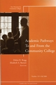 Academic Pathways To and From the Community College: New Directions for Community Colleges, Number 135 (0787994227) cover image