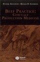 Beef Practice: Cow-Calf Production Medicine (0813804027) cover image