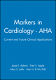 Markers in Cardiology - AHA: Current and Future Clinical Applications (0879934727) cover image