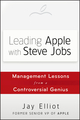 Leading Apple With Steve Jobs: Management Lessons From a Controversial Genius (1118379527) cover image