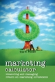 Marketing Calculator: Measuring and Managing Return on Marketing Investment (1118507827) cover image