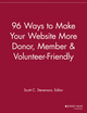 96 Ways to Make Your Website More Donor, Member and Volunteer Friendly (1118692527) cover image