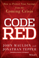 Code Red: How to Protect Your Savings From the Coming Crisis (1118783727) cover image