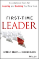 First-Time Leader: Foundational Tools for Inspiring and Enabling Your New Team (1118828127) cover image