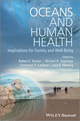 Oceans and Human Health: Implications for Society and Well-Being (1118939727) cover image