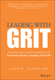 Leading with GRIT: Inspiring Action and Accountability with Generosity, Respect, Integrity, and Truth (1118975227) cover image